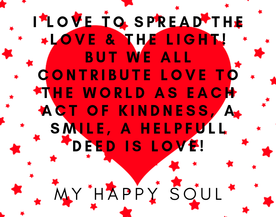 I love to spread the Love & The Light! – MY HAPPY SOUL SITTINGS
